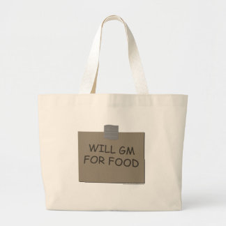 Will GM For Food Large Tote Bag