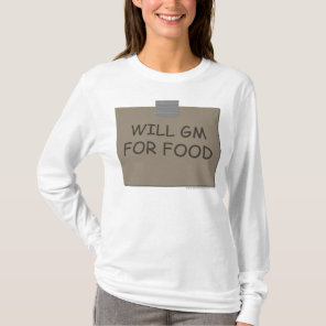 Will GM For Food T-Shirt