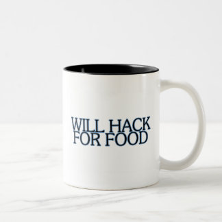 WILL HACK FOR FOOD Two-Tone COFFEE MUG