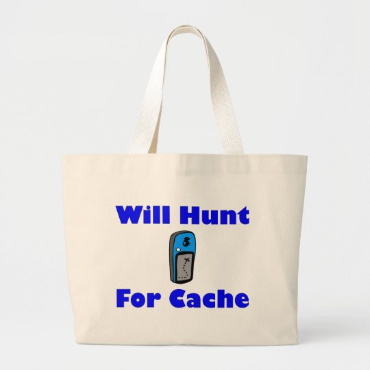 Will Hunt for Cache Large Tote Bag