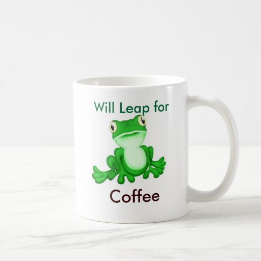 Will Leap for Coffee Coffee Mug