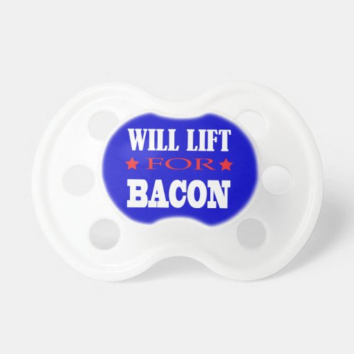 Will Lift For Bacon - Funny Crossfit Saying Pacifier