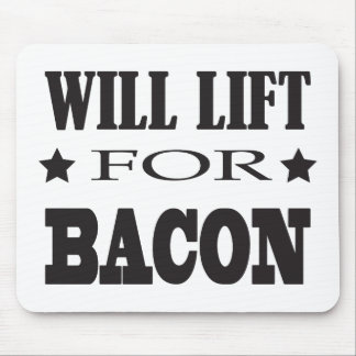 Will Lift For Bacon - Funny Saying Mouse Pad