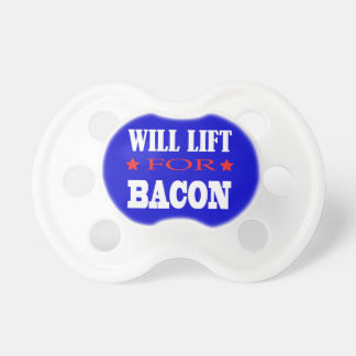 Will Lift For Bacon - Funny Saying Pacifier