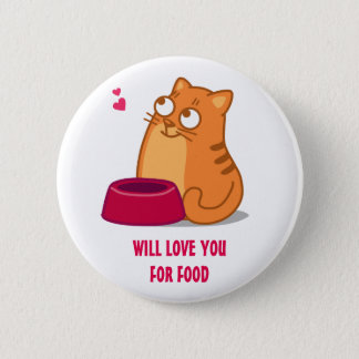 WILL LOVE YOU FOR FOOD button