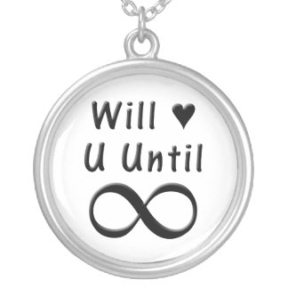 Will Love You Until Infinity Silver Plated Necklace