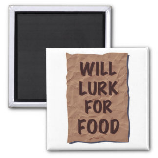 Will Lurk For Food 2 Inch Square Magnet