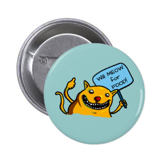 Will MEOW for FOOD Pinback Button