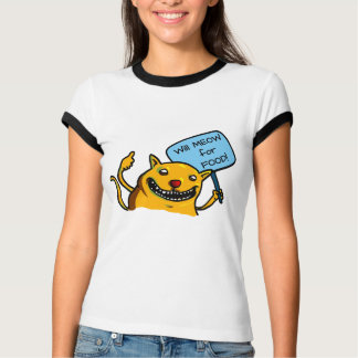 Will MEOW for FOOD! T-Shirt