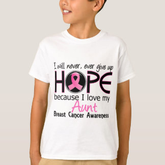 Will Never Give Up Hope Aunt Breast Cancer T-Shirt