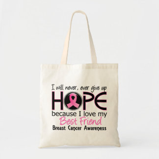 Will Never Give Up Hope Best Friend Breast Cancer Tote Bag