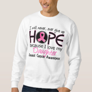 Will Never Give Up Hope Daughter Breast Cancer Sweatshirt