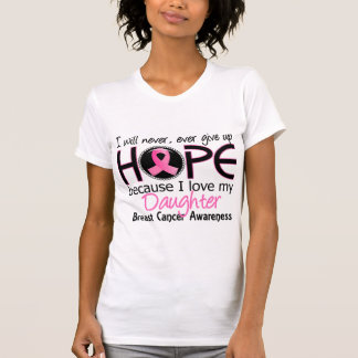 Will Never Give Up Hope Daughter Breast Cancer T-Shirt