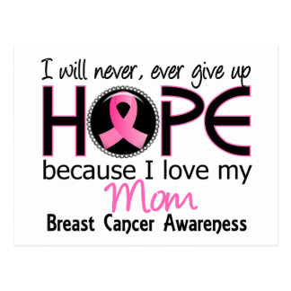 Will Never Give Up Hope Mom Breast Cancer Postcard