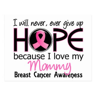 Will Never Give Up Hope Mommy Breast Cancer Postcard