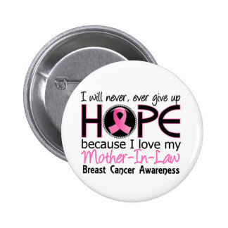Will Never Give Up Hope Mother-In-Law Breast Cance Pinback Button