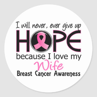 Will Never Give Up Hope Wife Breast Cancer Classic Round Sticker