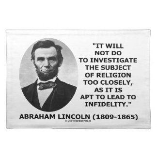 Will Not Do Investigate Religion Closely Lincoln Place Mat