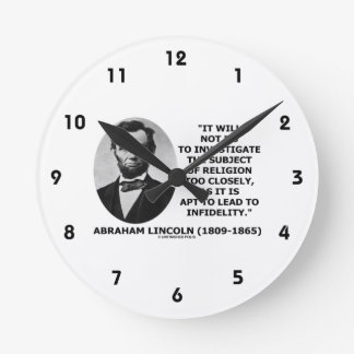 Will Not Do Investigate Religion Closely Lincoln Round Clock