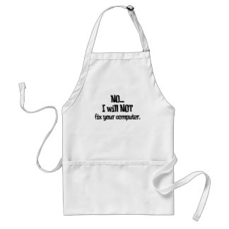 Will NOT Fix Your Computer Adult Apron