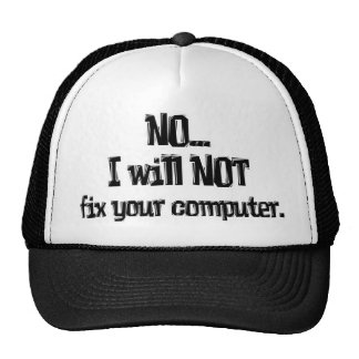 Will NOT Fix Your Computer Trucker Hats