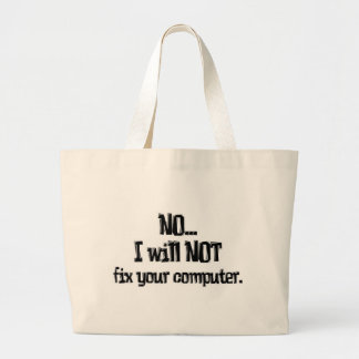 Will NOT Fix Your Computer Large Tote Bag