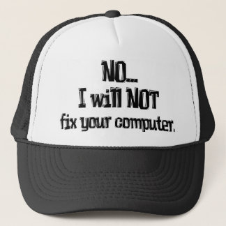 Will NOT Fix Your Computer Trucker Hat