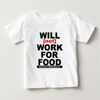 WILL NOT WORK FOR FOOD TEES