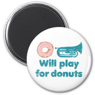 Will Play Baritone for Donuts 2 Inch Round Magnet