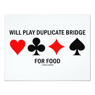 Will Play Duplicate Bridge For Food 4.25x5.5 Paper Invitation Card