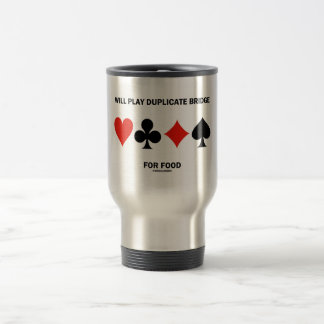 Will Play Duplicate Bridge For Food (Card Suits) 15 Oz Stainless Steel Travel Mug