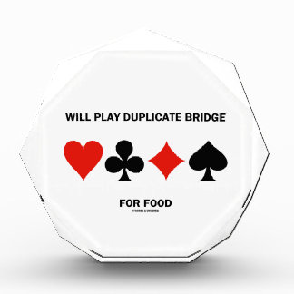 Will Play Duplicate Bridge For Food (Card Suits) Acrylic Award