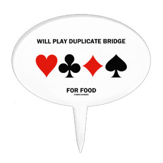 Will Play Duplicate Bridge For Food Card Suits Cake Toppers