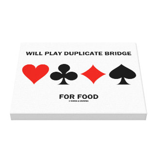 Will Play Duplicate Bridge For Food Card Suits Canvas Print