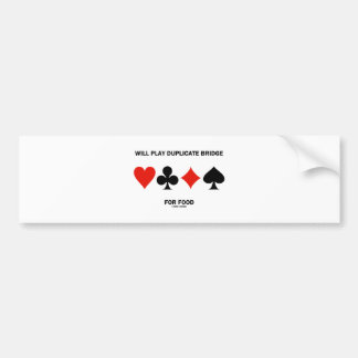 Will Play Duplicate Bridge For Food (Card Suits) Car Bumper Sticker