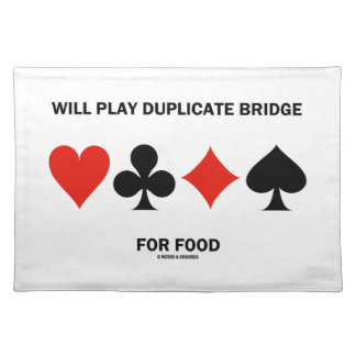 Will Play Duplicate Bridge For Food Card Suits Cloth Place Mat