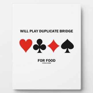 Will Play Duplicate Bridge For Food Card Suits Display Plaque