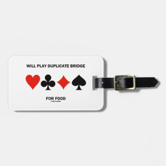 Will Play Duplicate Bridge For Food Card Suits Luggage Tag