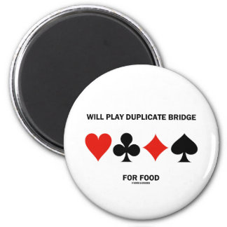 Will Play Duplicate Bridge For Food (Card Suits) Magnet