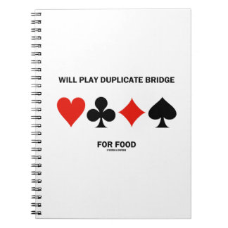 Will Play Duplicate Bridge For Food Card Suits Note Books