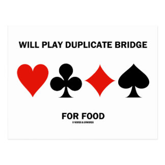 Will Play Duplicate Bridge For Food (Card Suits) Postcard