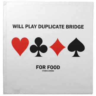 Will Play Duplicate Bridge For Food Card Suits Printed Napkins