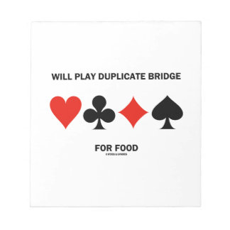 Will Play Duplicate Bridge For Food Card Suits Scratch Pad