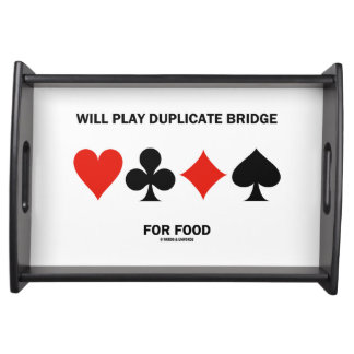 Will Play Duplicate Bridge For Food Card Suits Serving Trays