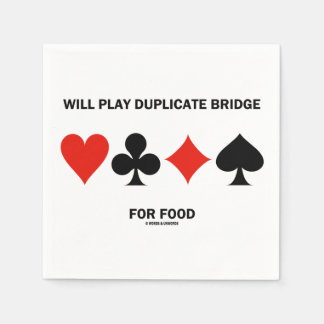 Will Play Duplicate Bridge For Food Card Suits Standard Cocktail Napkin