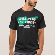 Will Play Guitar for Kidney Transplant T-Shirt