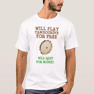 Will Play Tambourine For Free T-Shirt