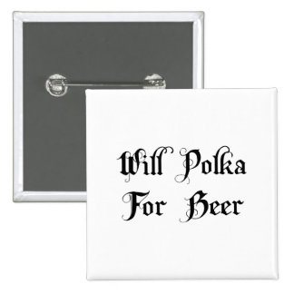 Will Polka For Beer Buttons