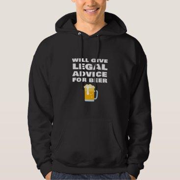 Will Provide Legal Advice For Beer Funny Lawyer Ju Hoodie