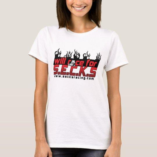Will race for SECKS T-Shirt
